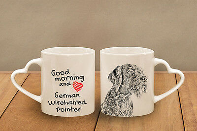 """German Wirehaired Pointer - ceramic cup, mug """"Good morning and love, heart"""", CA"""