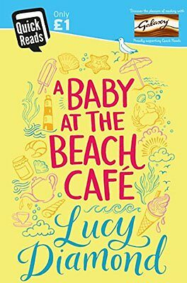 A Baby at the Beach Cafe (Quick Reads 2016) by Lucy Diamond Paperback Book New