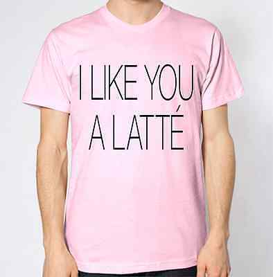 I Like You A Latte T-Shirt Cappucino Hot Drink Funny Love You Gift Present Like
