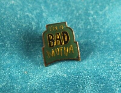 Vintage Funny Pin Pinback Button Lapel / Hat - I'm a Bad Mutha - 1987