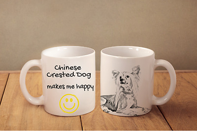 """Chinese Crested Dog - ceramic cup, mug """"Makes Me Happy"""", CA"""