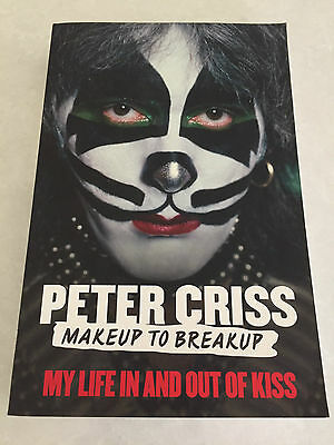 Rare Peter Criss : 'Makeup to Breakup - My Life In And Out Of Kiss' (2012) book
