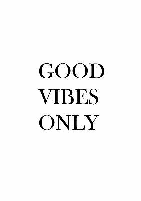 Good Vibes Only Cool Designed Poster Print  A0-A1-A2-A3-A4-A5-A6-MAXI 149