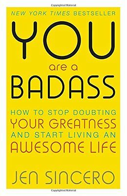 You Are a Badass How to Stop Doubting Your Gre by Jen Sincero Paperback Book New