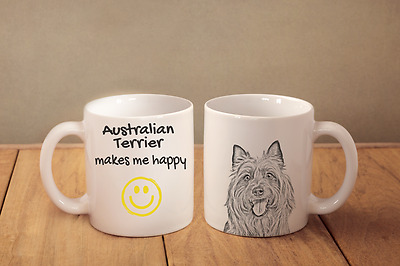 "AUSTRALIAN TERRIER - ceramic cup, mug ""Makes Me Happy"", CA"