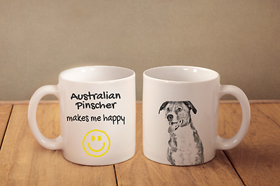 "AUSTRALIAN PINSCHER - ceramic cup, mug ""Makes Me Happy"", CA"