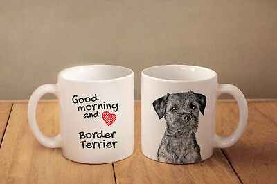 "Border Terrier - ceramic cup, mug ""Good morning and love "", CA"