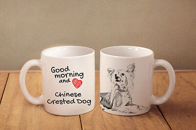 """Chinese Crested Dog - ceramic cup, mug """"Good morning and love """", CA"""