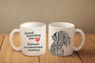 """German Wirehaired pointer - ceramic cup, mug """"Good morning and love """", CA"""