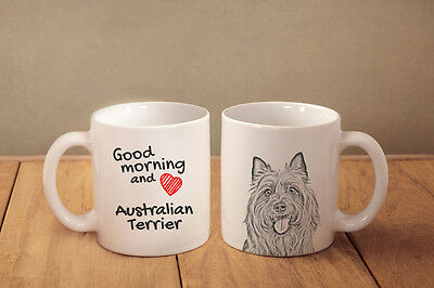 "AUSTRALIAN TERRIER - ceramic cup, mug ""Good morning and love "", CA"