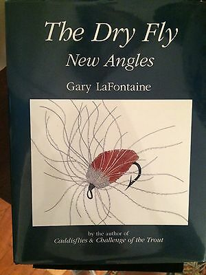 The Dry Fly New Anglers Gary LaFontaine signed  rare first edition hard back