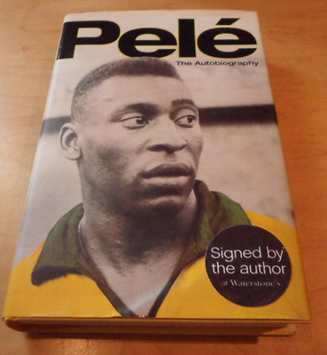 Pele AUTOGRAPHED / SIGNED PELE Hb 2006 The Autobiography Waterstone's