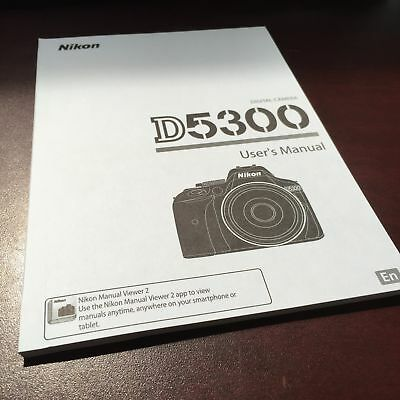Nikon D5300 Digital Camera User's Manual Guide Book Brand New. Never Used