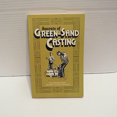 Vintage 1983 Lindsay Publications Secrets Of Green-Sand Casting Book