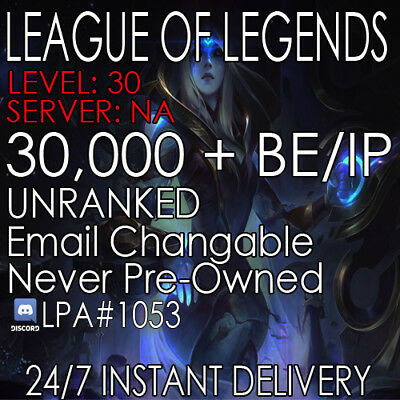 League of Legends Account LoL | NA Lvl 30 | 30,000+ BE | Unranked | Fresh Smurf