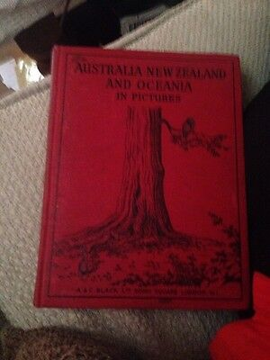 Australia, New Zealand and Oceania in pictures H .Clive Bernard A & C Black 1923