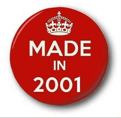 MADE IN 2001 - 1 inch / 25mm Button Badge - Novelty Cute 16th Birthday