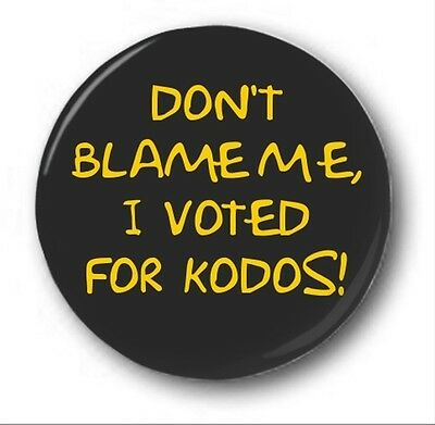 DON'T BLAME ME, I VOTED FOR KODOS - 1 inch / 25mm Button Badge - Novelty Simpson