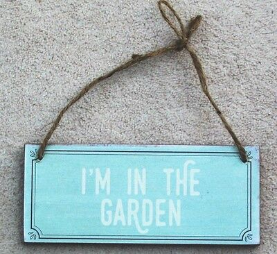I'm In The Garden Hanging Sign / Plaque Pale Green White Text Shabby Chic Style
