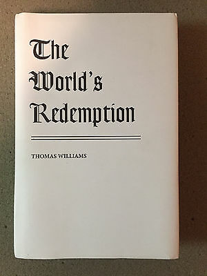 THE WORLD'S REDEMPTION by Thomas Williams – Seventh Edition – 2013 Hardcover