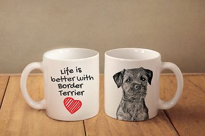 "Border Terrier - ceramic cup, mug ""Life is better"", CA"