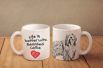 """Bearded Collie - ceramic cup, mug """"Life is better"""", CA"""