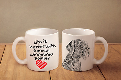 """German Wirehaired pointer - ceramic cup, mug """"Life is better"""", CA"""