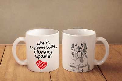 "Clumber Spaniel - ceramic cup, mug ""Life is better"", CA"