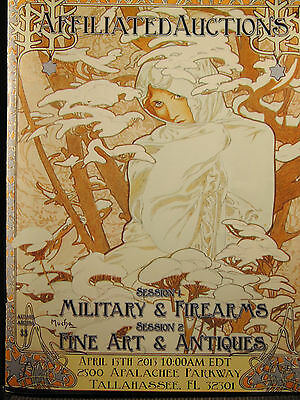 Affiliated Auctions Catalog  MILITARY AND FIREARMS FINE ART/ANTIQUES APRIL 2013