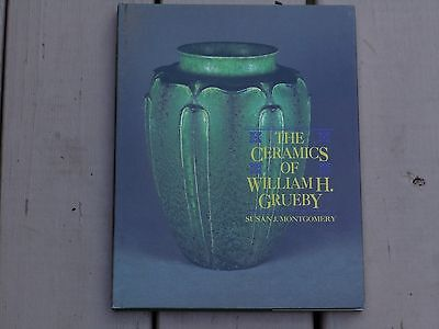 The Ceramics of William H. Grueby by Montgomery - Ultra Rare Signed Hardcover!