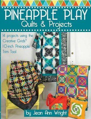 Pineapple Play Book : Quilts Using the Pineapple Trim Tool: By Wright, Jean Ann