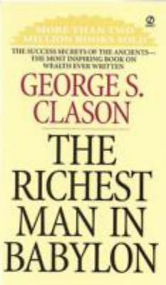 The Richest Man In Babylon: By George S. Clason