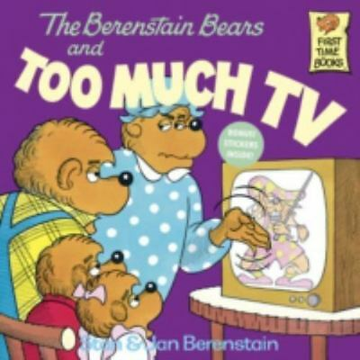 The Berenstain Bears and Too Much TV: By Berenstain, Stan, Berenstain, Jan