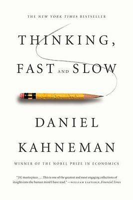Thinking, Fast And Slow: By Daniel Kahneman