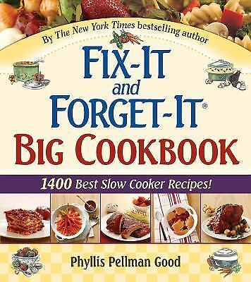 Fix-It and Forget-It Big Cookbook: 1400 Best Slow Cooker Recipes!: By Good, P...