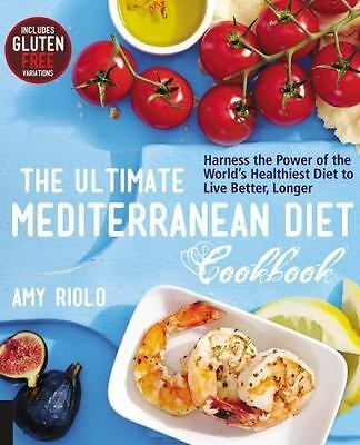 The Ultimate Mediterranean Diet Cookbook: Harness the Power of the World's He...
