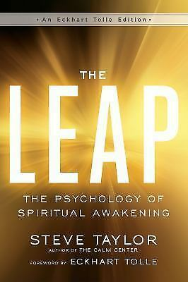 The Leap: The Psychology of Spiritual Awakening: By Taylor, Steve