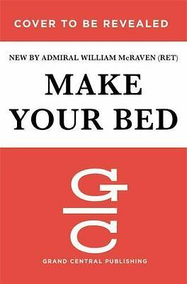 Make Your Bed: Little Things That Can Change Your Life...And Maybe the World:...