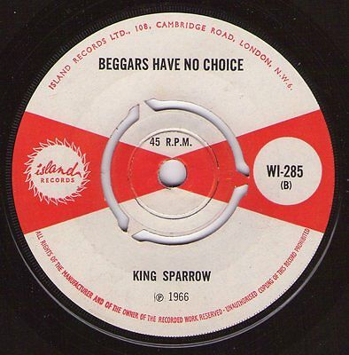 King Sparrow - Beggars Have No Choice (Island) Ex Studio 1 Coxsone Ska  ♫