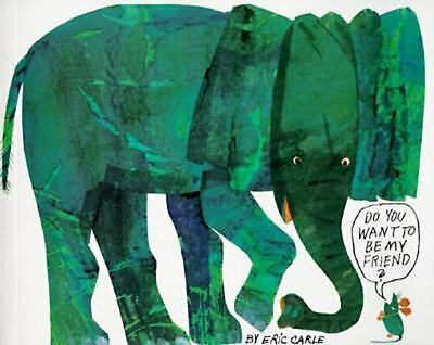 Do You Want To Be My Friend?: By Eric Carle