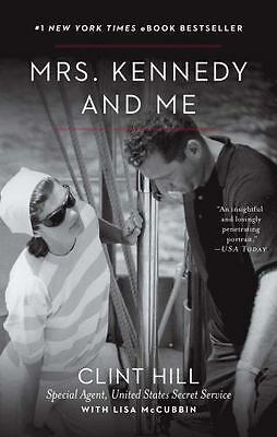 Mrs. Kennedy and Me: By Hill, Clint, McCubbin, Lisa