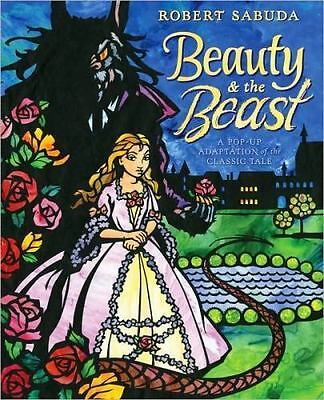 Beauty & the Beast: A Pop-up Book of the Classic Fairy Tale: By Sabuda, R...