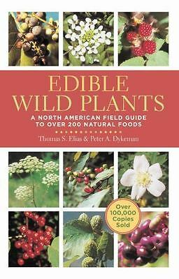 Edible Wild Plants: A North American Field Guide to Over 200 Natural Foods: B...