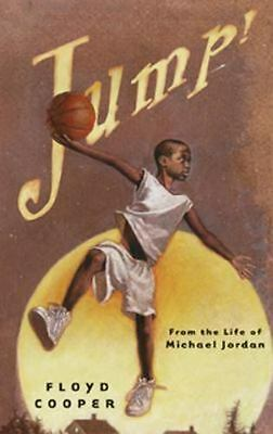 Jump!  From The Life Of Michael Jordan: By Floyd Cooper