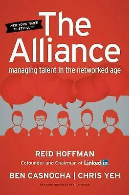 The Alliance: Managing Talent in the Networked Age: By Hoffman, Reid, Casnoch...
