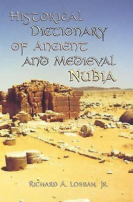 Historical Dictionary Of Ancient And Medieval Nubia (historical Dictionaries ...