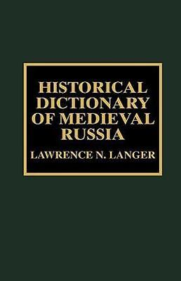 Historical Dictionary Of Medieval Russia (historical Dictionaries Of Ancient ...