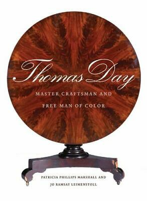 Thomas Day: Master Craftsman and Free Man of Color: By Patricia Phillips Mars...