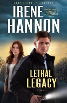 Lethal Legacy: A Novel (guardians Of Justice): By Irene Hannon