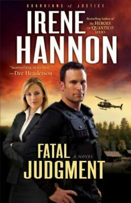Fatal Judgment (guardians Of Justice, Book 1): By Irene Hannon